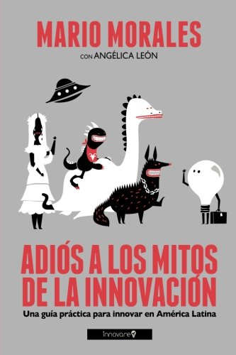 adios-a-los-mitos-de-la-innovacion-blanco-y-negro-una-guia-practica-para-innovar-en-america-latina-s