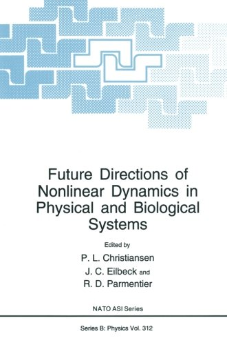 Future Directions of Nonlinear Dynamics in Physical and Biological Systems (Nato Science Series B:)