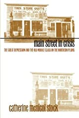 Main Street in Crisis: The Great Depression and the Old Middle Class on the Northern Plains Hardcover