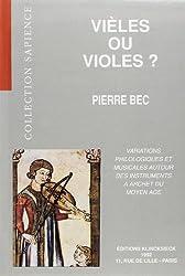 Vièles ou violes?: Variations philologiques et musicales autour des instruments à archet du Moyen Age : XIe-XVe siècle