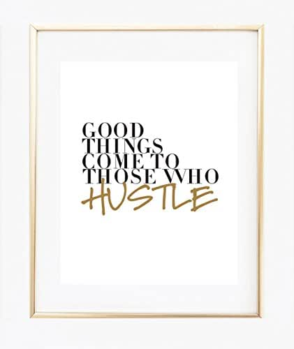 UNFRAMED Good Things Come To Those Who Hustle (White) Print 8x10 Inspirational Wall Art, Home Decor Bedroom Poster