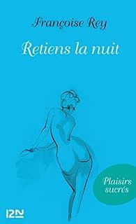 Retiens la nuit par Françoise Rey