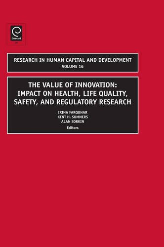 The Value of Innovation: Impacts on Health, Life Quality, Safety, and Regulatory Research, Volume 16 (Research in Human