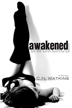 Awakened (Awakened Series Book 1) by [Watkins, C.N.]