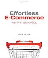 Effortless E-Commerce with PHP and MySQL Front Cover