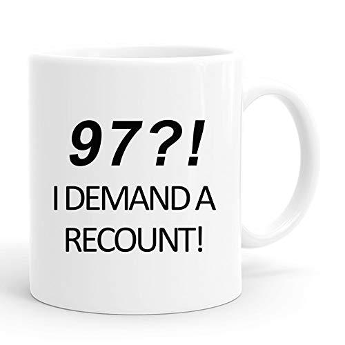 97 I Demand A Recount Birthday Coffee Mugs,11 oz, 97th Birthday Gifts for Men, 97th Birthday Gift, Gift for 97th Birthday, 97 Years Old Mug for Him, Friend, Dad, Brother, Husband, Grandpa, Coworker