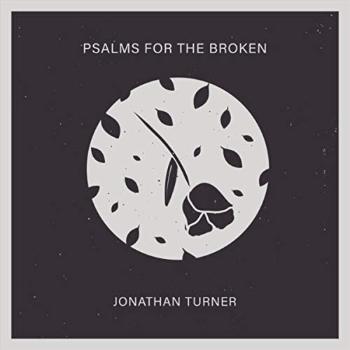 Jonathan Turner - Psalms for the Broken 2018