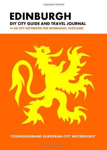 Edinburgh DIY City Guide and Travel Journal: UK City Notebook for Edinburgh, Scotland (European City Notebooks in Lists)
