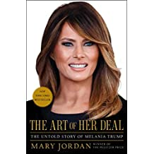 The Art of Her Deal: The Untold Story of Melania Trump