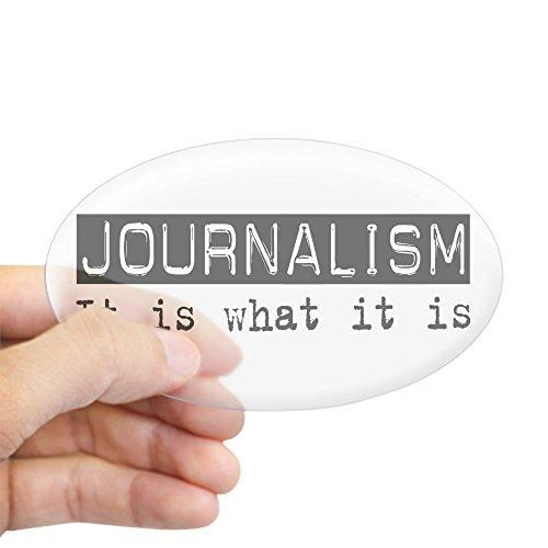 CafePress Journalism is Oval Sticker Oval Bumper Sticker, Euro Oval Car Decal