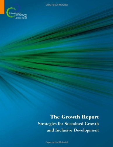 The Growth Report: Strategies for Sustained Growth and...