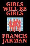 Girls Will Be Girls, Francis Jarman, 1434401707