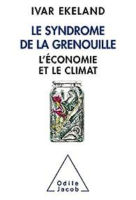 Le syndrome de la grenouille: L'économie et le climat par Ivar Ekeland