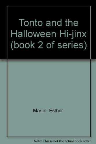 Tonto and the Halloween Hi-jinx (book 2 of series) for $<!---->