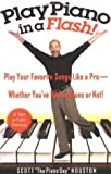 Play Piano in a Flash!: PLAY YOUR FAVORITE SONGS LIKE A PRO -- WHETHER YOU'VE HAD LESSONS OR NOT!