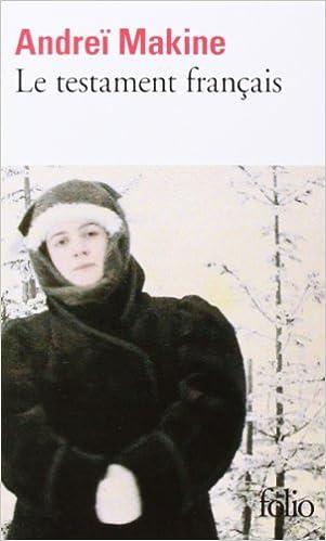 Andreï Makine - Le Testament français