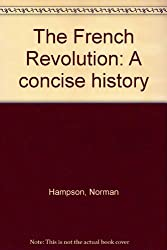 The French Revolution: A Concise History