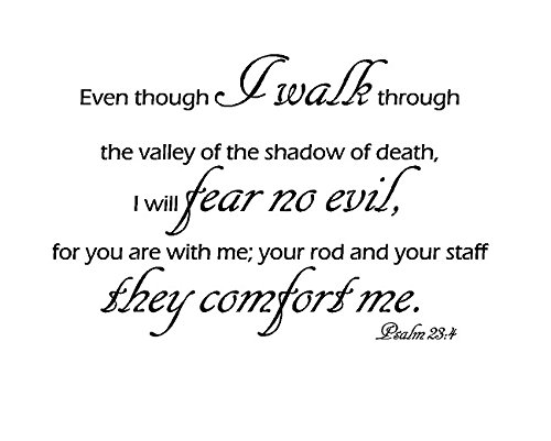 Tapestry Of Truth - Psalm 23:4 - TOT7798 - Wall and home scripture, lettering, quotes, images, stickers, decals, art, and more! - Even though I walk through the valley of the shadow of death, I wi...