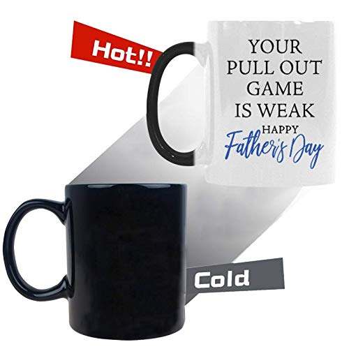 Your Pull Out Game Is Weak Happy Father's Day Mug Coffee Mug - Funny Quote Mug Morphing Changing Color Heat Reveal coffee Tea Cup (11oz)]()
