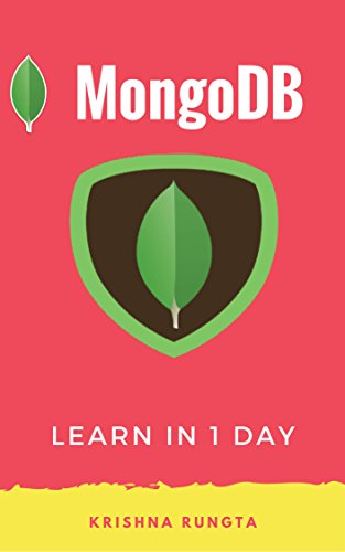 Learn MongoDB in 1 Day: Definitive Guide to Master Mongo DB