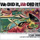 We Did It We Did It! by Tiziano Tononi (2014-05-03)