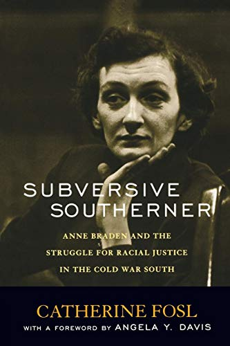 Subversive Southerner: Anne Braden and the Struggle for Racial Justice in the Cold War South (Civil Rights and Struggle)