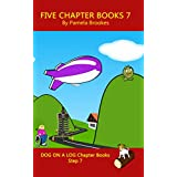 Five Chapter Books 7: Decodable books for Phonics Readers and Dyslexia/Dyslexic Learners (DOG ON A LOG Chapter Book Collection)