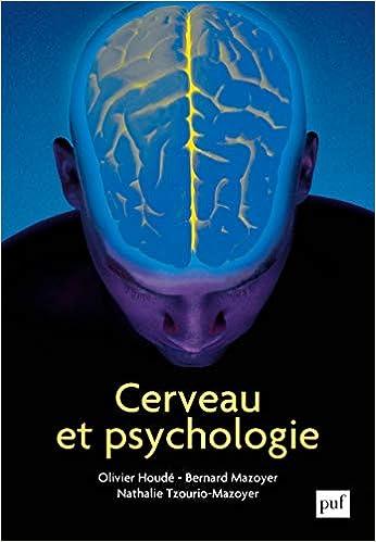 Amazon Fr Cerveau Et Psychologie Houde Olivier Mazoyer Bernard Tzourio Mazoyer Nathalie Livres