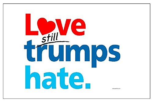 Love Trumps Hate Brand New Poster Still a Classic Sign
