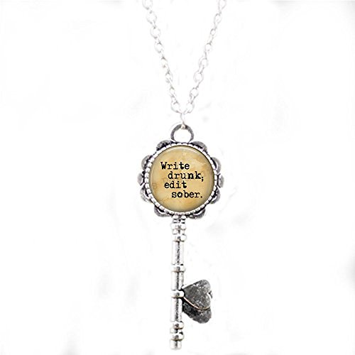 Write drunk; edit sober Writing Pendant - Gift for Writer - Love to Write - Author key Necklace - Writing Jewelry - Literary Quote Jewelry -