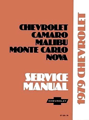 COMPLETE & UNABRIDGED 1979 CHEVROLET FACTORY REPAIR SHOP & SERVICE MANUAL - INCLUDES: Impala, Caprice, Malibu, Chevelle, El Camino, Camaro, Chevy Nova, Monte Carlo, station wagon, CHEVY 78