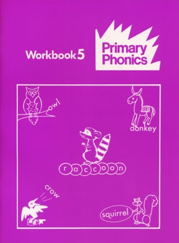 Primary Phonics : Workbooks and Phonetic Storybooks Workbook 5