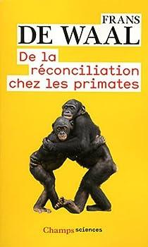 De la réconciliation chez les primates par Waal