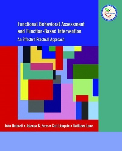 Functional Behavioral Assessment and Function-Based Intervention: An Effective, Practical Approach 1st (first) edition (authors) Umbreit, John, Ferro, Jolenea, Liaupsin, Carl J., Lane, Kath (2006) published by Prentice Hall [Paperback]