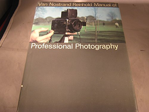 Van Nostrand Reinhold Manual Of Professional Photography