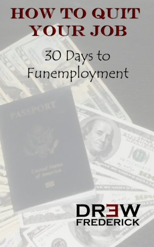 How to Quit Your Job: 30 Days to Funemployment pdf