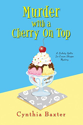 Murder with a Cherry on Top (A Lickety Splits Mystery)