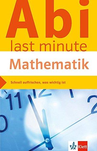 Klett Abi last minute Mathematik: Optimale Prüfungsvorbereitung