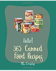 Hello! 365 Canned Food Recipes: Best Canned Food Cookbook Ever For Beginners [Book 1]