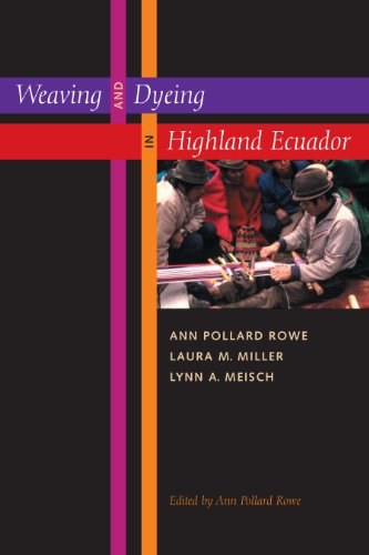 [Weaving and Dyeing in Highland Ecuador] (South Pacific Costumes)