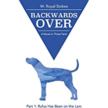 Backwards Over Part 1: Rufus Has Been on the Lam (Volume 1)