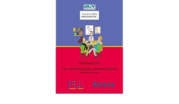 Hablemos de Las enfermedades hematológicas: Manual del paciente: Amazon.es: Afers de Comunicació Visual, Andreu Riera Tort: Libros