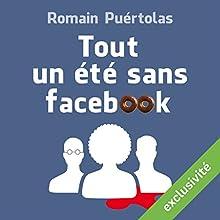 Tout un été sans Facebook | Livre audio Auteur(s) : Romain Puértolas Narrateur(s) : Laurence Porteil