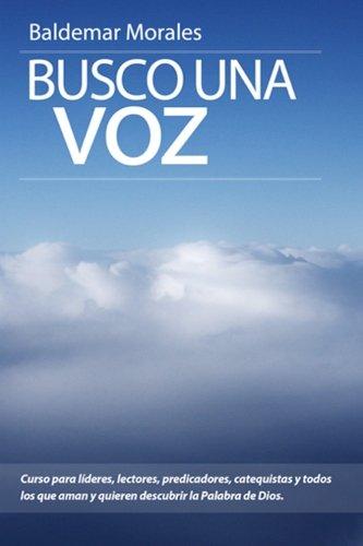 Busco una voz: Curso para proclamadores de la palabra de Dios (Spanish Edition)