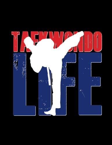 (Taekwondo Life: Taekwondo Martial Arts Red Blue 2019 Calendar Weekly Planner To Do List Organizer Book 8.5