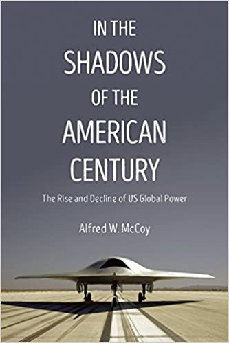 In the Shadows of the American Century: The Rise and Decline of US Global Power (Dispatch Books)