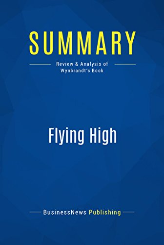 - Summary: Flying High: Review and Analysis of Wynbrandt's Book