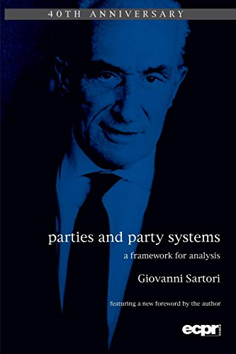 Parties and Party Systems: A Framework for Analysis (ECPR Press - System European Party