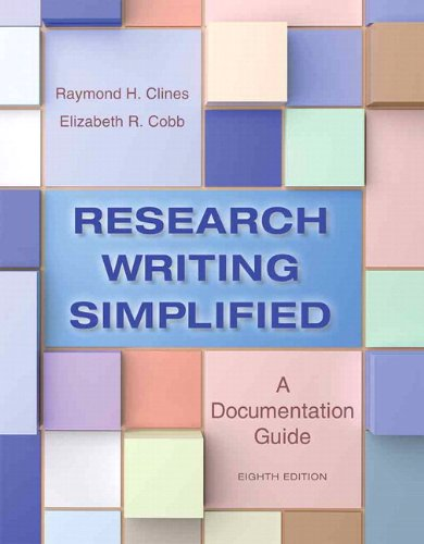Research Writing Simplified: A Documentation Guide Plus MyLab Writing -- Access Card Package (8th Edition)