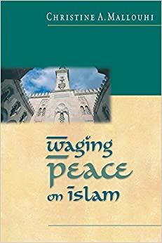 Book Waging Peace on Islam by Christine Mallouhi (2002-03-04)
